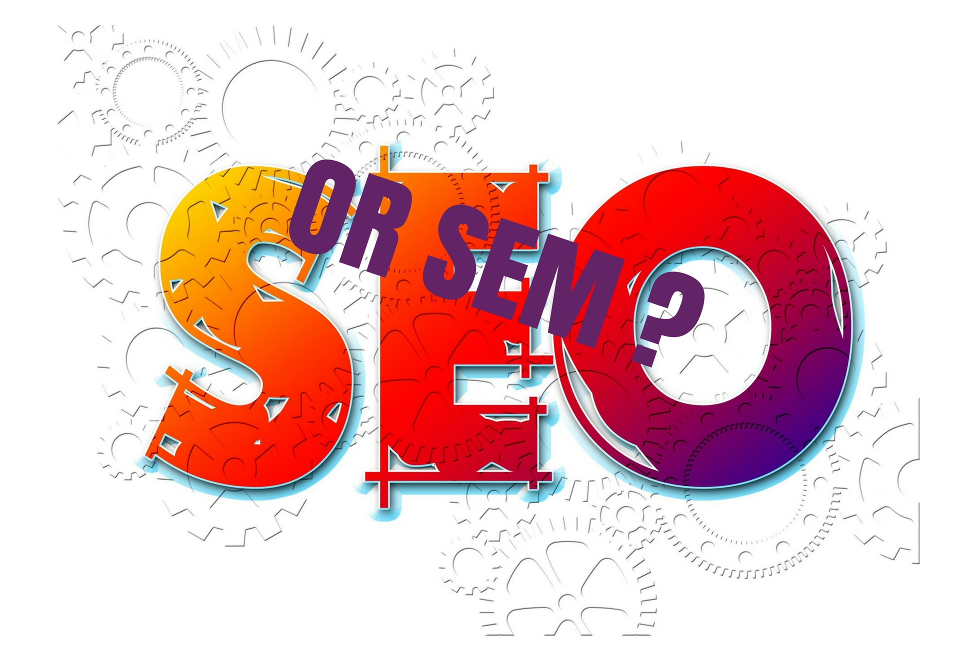 Search Engine Optimization (SEO) vs. Search Engine Marketing (SEM) – Which is best?